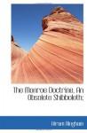 The Monroe Doctrine, An Obsolete Shibboleth; - Hiram Bingham