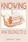 Knowing What Belongs to Us - Kenneth E. Hagin