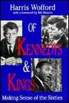 Of Kennedys and Kings: Making Sense of the Sixties - Harris Wofford