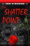 The Shatter Point - Jon O'Bergh