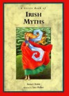 A Little Book Of Irish Myths - Bob Welch, Robert E. Welch