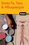 Fodor's Santa Fe, Taos & Albuquerque - Fodor's Travel Publications Inc., Fodor's Travel Publications Inc.