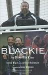 Blackie: The Steve Black Story - Steve Black, Arthur McKenzie