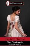 The Cinderella Debutante (A Regency Romance) - Elizabeth Hanbury