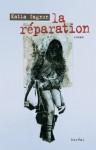 La Réparation - Katia Gagnon