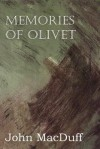 Memories of Olivet - John Macduff
