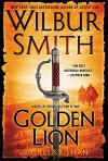 Golden Lion: A Novel of Heroes in a Time of War - Wilbur Smith, Giles Kristian
