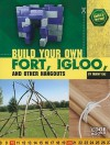 Build Your Own Fort, Igloo, and Other Hangouts (Build It Yourself) - Tammy Enz, Estudio Haus