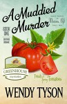 A Muddied Murder (A Greenhouse Mystery Book 1) - Wendy Tyson