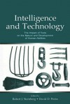 Intelligence and Technology: The Impact of Tools on the Nature and Development of Human Abilities - Robert J. Sternberg