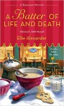 A Batter of Life and Death: A Bakeshop Mystery - Ellie Alexander