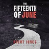 The Fifteenth of June - Brent Jones