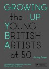 Growing Up: The Young British Artists at 50 - Jeremy Cooper