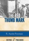 The Red Thumb Mark - R. Austin Freeman