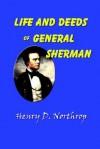 Life and Deeds of General Sherman - Henry Davenport Northrop