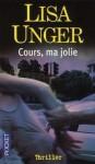 Cours, Ma Jolie - Isabelle Maillet, Lisa Unger