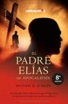 El padre Elías (un apocalipsis) - Michael D. O'Brien