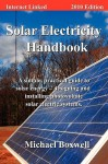Solar Electricity Handbook: A Simple, Practical Guide to Solar Energy-Designing and Installing Photovoltaic Solar Electric Systems - Michael Boxwell