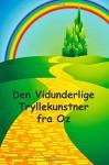 Den Vidunderlige Tryllekunstner fra Oz: The Wonderful Wizard of Oz (Danish edition) - Frank Baum, Peter Williams