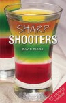 Sharp Shooters - David Biggs