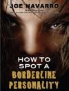 How to Spot a Borderline Personality - Joe Navarro