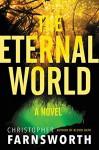 The Eternal World: A Novel - Christopher Farnsworth