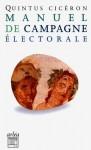 Manuel de campagne electorale - Cicero, Quintus Tullius Cicero