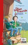 Die besten Freunde der Welt: Fritz und Ben (dtv Fortsetzungsnummer 0) - Ute Wegmann, Sabine Wilharm