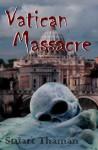 Vatican Massacre - Stuart Thaman