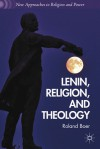 Lenin, Religion, and Theology - Roland Boer