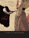 Seeing Red: A Study in Consciousness - Nicholas Keynes Humphrey