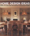 Home Design Ideas: How to Plan and Decorate a Beautiful Home - Caroline Clifton-Mogg