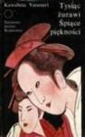 Tysiąc żurawi ; Śpiące piękności - Yasunari Kawabata