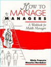 How to Manage Managers: A Workbook for Middle Managers - Harje Franzen