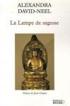 La Lampe de sagesse - Alexandra David-Néel, Jean Chalon