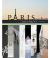 Paris Secrets: Architecture, Interiors, Quartiers, Corners - Janelle McCulloch