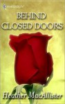 Behind Closed Doors - Heather MacAllister