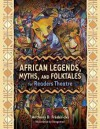 African Legends, Myths, and Folktales for Readers Theatre - Anthony D. Fredericks