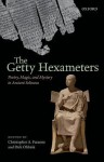 The Getty Hexameters: Poetry, Magic, and Mystery in Ancient Selinous - Christopher A. Faraone, Dirk Obbink
