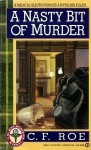 A Nasty Bit of Murder - C.F. Roe