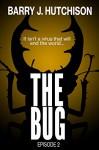 The Bug - Episode 2 - Barry J. Hutchison