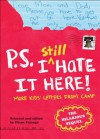 P.S. I Still Hate It Here: More Kids' Letters from Camp - Diane Falanga