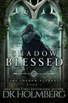 Shadow Blessed (The Shadow Accords Book 1) - D.K. Holmberg