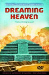 Dreaming Heaven: The Beginning Is Near - Gini Gentry, Lee McCormick, Francis Rico, Kelly Sullivan Walden
