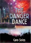 The Danger Dance - Caro Soles