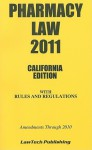Pharmacy Law, California Edition: With Rules and Regulations - Lawtech Publishing Company