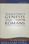 Theological Studies in Genesis and Romans (The Collected Writings of William Still, #3) - William Still, David C. Searle, Sinclair B. Ferguson