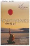 Forgiveness: Letting Go - Helen R. Neinast