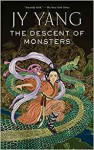 The Descent of Monsters (Tensorate #3) - JY Yang