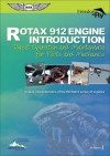ROTAX 912 Engine Introduction: Basic Operation and Maintenance for Pilots and Mechanics - Paul Hamilton